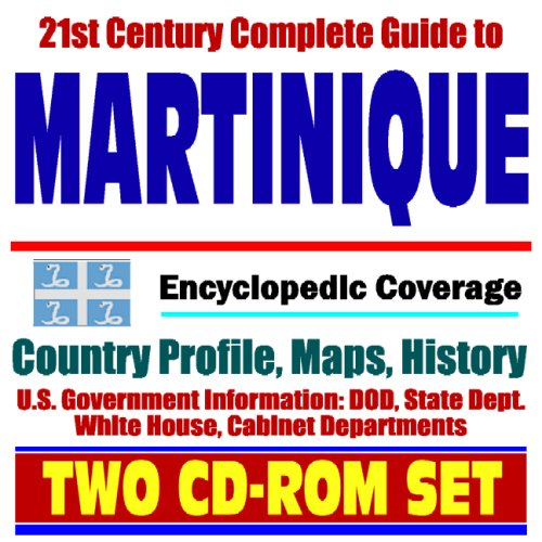 21st-century-complete-guide-to-martinique-encyclopedic-coverage-country-profile-history-dod-state-de