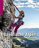 Kletterführer Bayerische Alpen Band 3: Von Bayrischzell bis Benediktbeuern