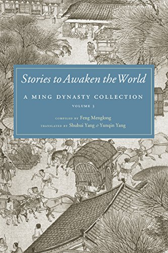 Stories to Awaken the World (A Ming Dynasty Collection)