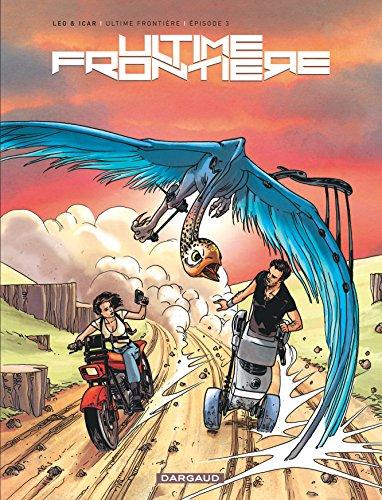 Ultime Frontière - tome 3 - Épisode 3