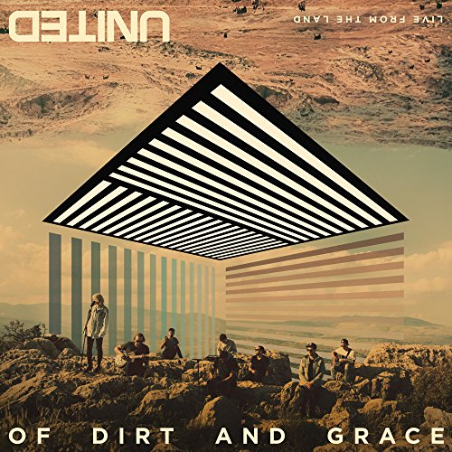 Of Dirt and Grace: Live From t...