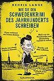 Image of Wie Sie den Schwedenkrimi des Jahrhunderts schreiben