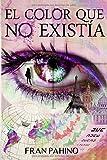 Libros Descargar en linea El color que no existia Una historia de intriga suspense y amor (PDF y EPUB) Espanol Gratis
