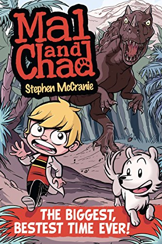 Mal and Chad: The Biggest, Bestest Time Ever! (Mal & Chad) por Stephen McCranie