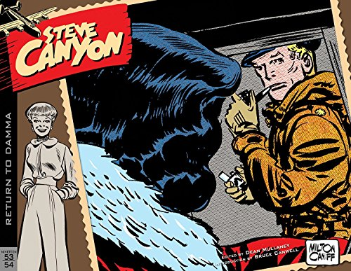 Steve Canyon Volume 4: 1953–1954 (Steve Canyon Volume 1 19471948) por Milton Caniff