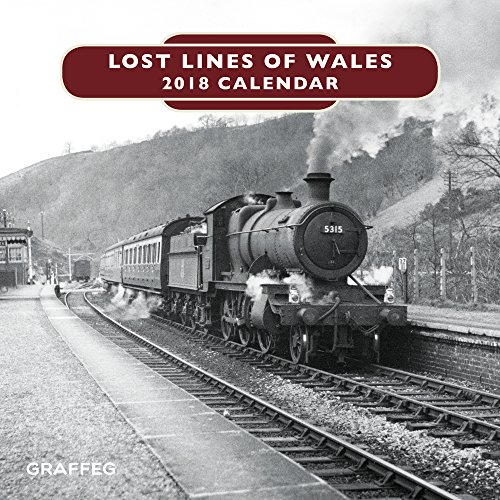 Lost Lines of Wales Calendar 2018