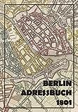 Berlin Adressbuch 1801 (Heilbronner Kleist-Reprints)