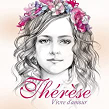 Thérèse - Vivre d'Amour