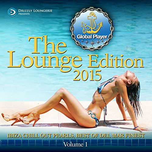 Global Player 2015, Lounge Edition Vol.1 (Ibiza Chill Out Pearls, Best of Del Mar Finest)