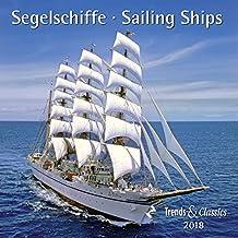 Segelschiffe Sailings Ships 2018 - Broschürenkalender - Wandkalender - mit herausnehmbarem Poster - Format 30 x 30 cm