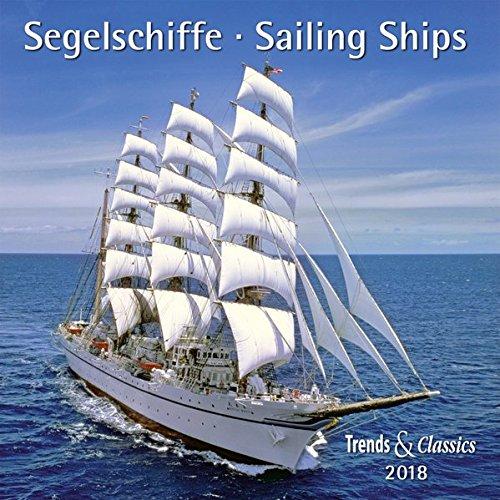 Preisvergleich Produktbild Segelschiffe Sailings Ships 2018 - Broschürenkalender - Wandkalender - mit herausnehmbarem Poster - Format 30 x 30 cm