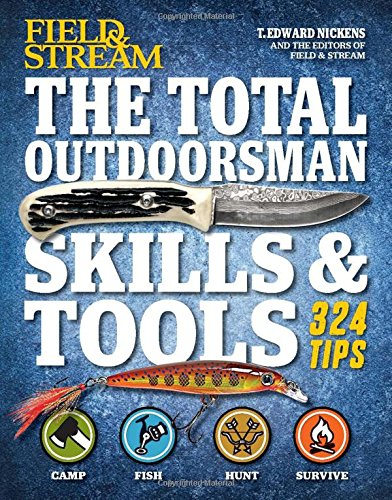 the-total-outdoorsman-skills-tools-manual-field-stream-312-essential-skills