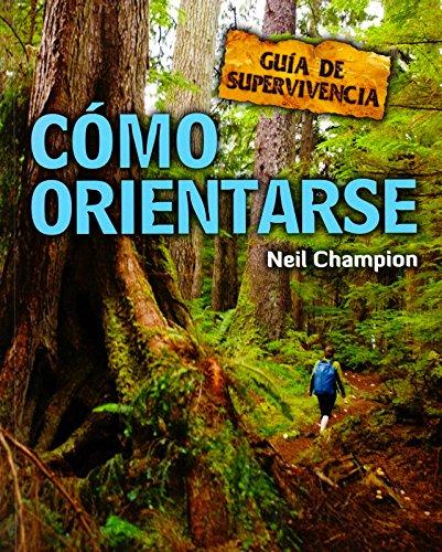 Cómo orientarse: Guía de supervivencia por Neil Champion