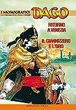 Ritorno a Venezia. Il Giannizzero e L'oro. I monografici Dago: 1