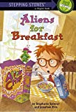 Aliens for Breakfast (A Stepping stone book)