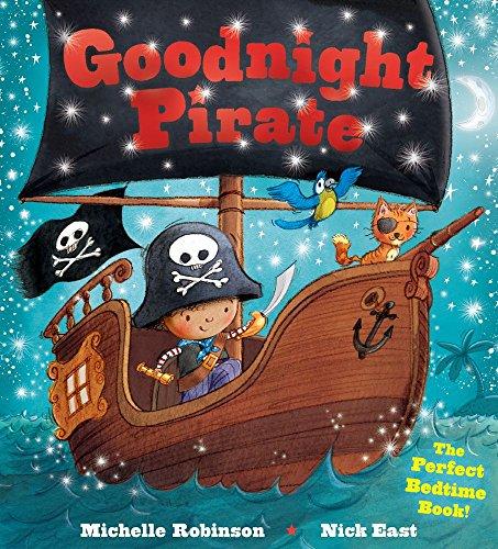 Goodnight Pirate: The Perfect Bedtime Book! por Michelle Robinson