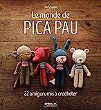 Le monde de Pica Pau: 22 amigurumis à crocheter...
