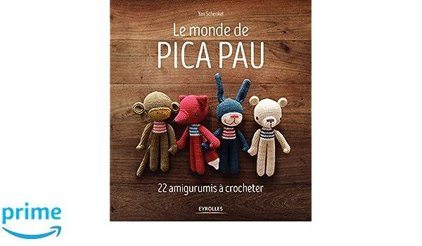 Le Monde De Pica Pau 22 Amigurumis à Crocheter Amazonde Yan