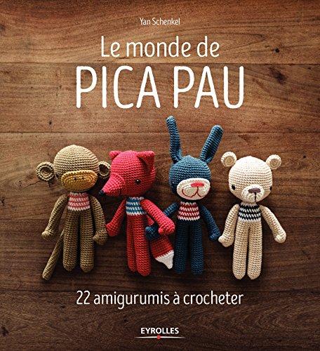 Le monde de Pica Pau: 22 amigurumis à crocheter (French Edition)