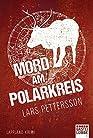 Mord am Polarkreis: Ein Lappland-Krimi (Anna Magnusson, Band 2)