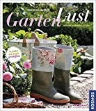 Gartenlust: Planen, anlegen und genießen