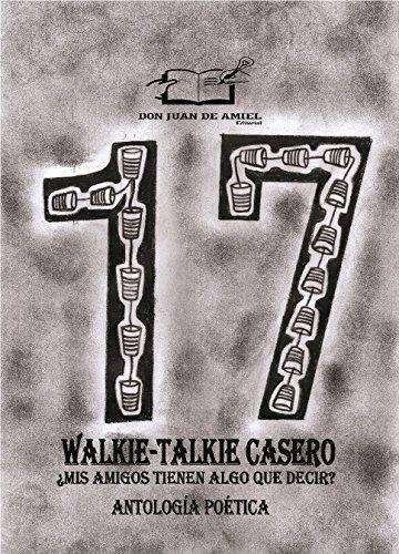 17: Walkie-Talkie Casero: ¿Mis Amigos Tienen Algo Que Decir? por Macv Chávez
