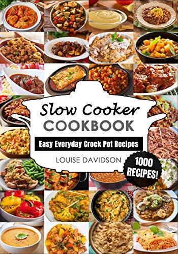 Slow Cooker Cookbook: Easy One-Pot Meal Crock Pot Recipes - 1000 Recipes (Everyday Recipe Cookbook, Band 1) (Crock Pot Cookbook Easy)
