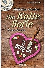 Die Kalte Sofie: Ein M??nchen-Krimi by Felicitas Gruber (2013-03-11) Taschenbuch