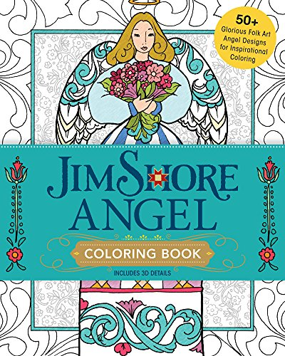 Jim Shore Angel Coloring Book: 50+ Glorious Folk Art Angel Designs for Inspirational Coloring -