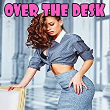 OVER THE DESK - Erotic Taboo Collection (English Edition)