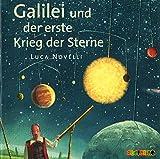 Galilei und der erste Krieg der Sterne (Geniale Denker und Erfinder)