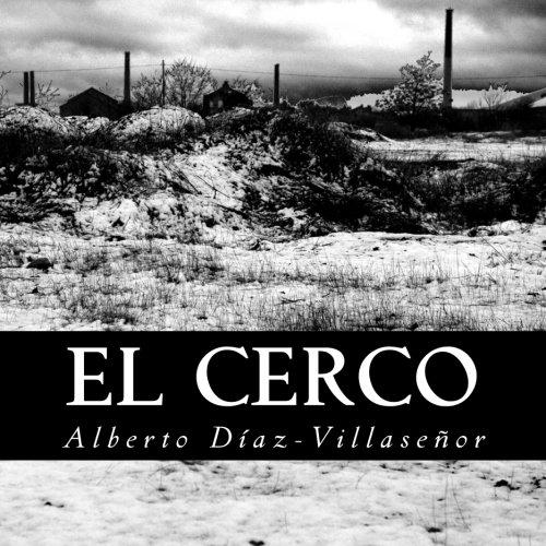 El Cerco: De entre las brumas del pasado por Alberto Díaz-Villaseñor