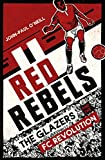 Red Rebels: The Glazers and the FC Revolution