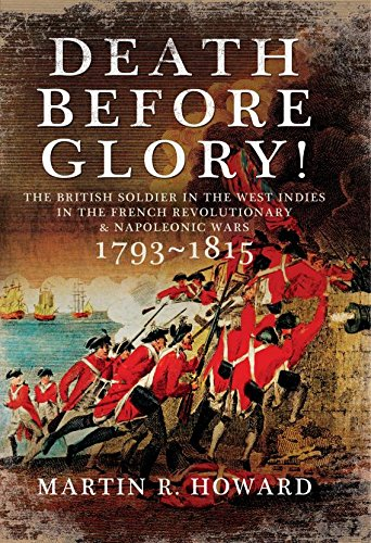 death-before-glory-the-british-soldier-in-the-west-indies-in-the-french-revolutionary-and-napoleonic