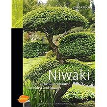 Niwaki: Japanische Gartenbäume schneiden und formen