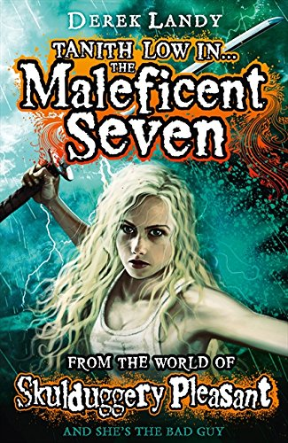 Tanith Low in the Maleficent Seven (Skulduggery Pleasant)