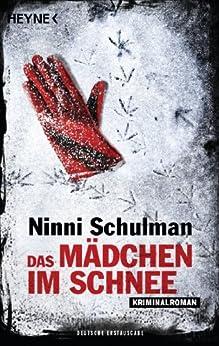 Das Mädchen im Schnee: Roman von [Schulman, Ninni]