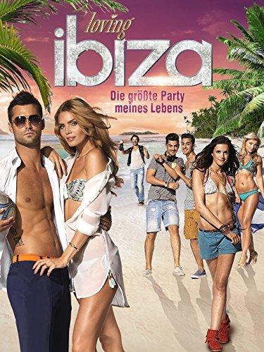 Loving Ibiza: Die größte Party meines Lebens -