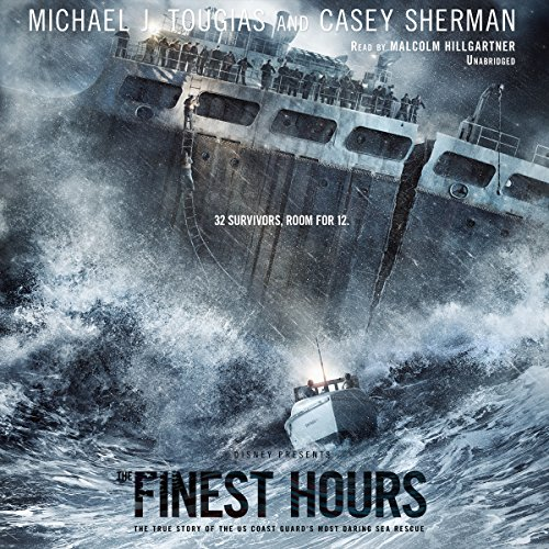 The Finest Hours: The True Story of the U.S. Coast Guard's Most Daring Sea Rescue