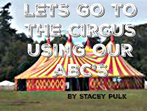 LETS GO TO THE CIRCUS USING OUR ABC'S (English Edition)