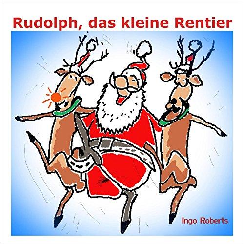 Rudolph, das kleine Rentier