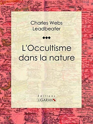 Free audio books no downloads  L'occultisme dans la nature: Essai sur les sciences occultes PDF ePub B00URKB3P4