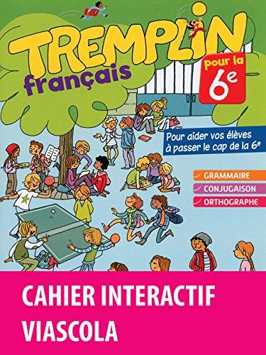 Tremplin pour la 6e - Français - Version bimédia Viascola par Joëlle Paul