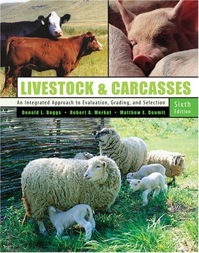 Livestock and Carcasses: An Integrated Approach to Evaluation, Grading and Selection by BOGGS DONALD L (2005-08-31)