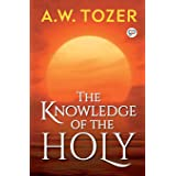 The Knowledge of the Holy : The Attributes of God (General Press)