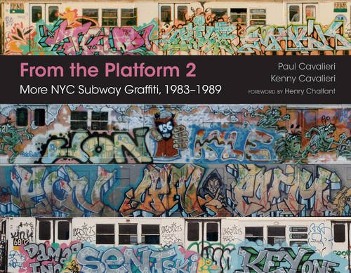 From the Platform 2: More NYC Subway Graffiti, 1983-1989 por Paul Cavalieri