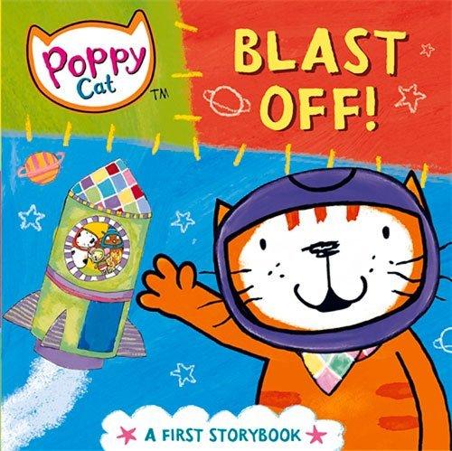 Blast Off!: A First Storybook (Poppy Cat) by Lara Jones (2015-09-01) (Pan Blast)