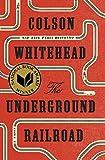 The Underground Railroad (Pulitzer Prize Winner) (National Book Award Winner) (Oprah's Book Club): A Novel von Colson Whitehead