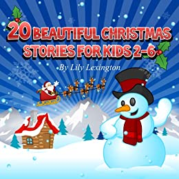 20 Beautiful Christmas Stories for Kids 2-6 (Bedtime Stories for Kids) by [Lexington, Lily]