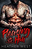 PLEASING HIM: A Dark Bad Boy Romance (The Silent Havoc MC)